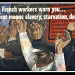We French Workers Warn You . . . Defeat Means Slavery, Starvation, Death